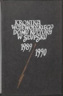 Kronika Wojewódzkiego Domu Kultury w Słupsku