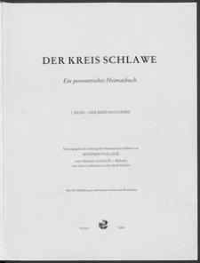 Der Kreis Schlawe : Ein pommersches Heimatbuch. 1. Band - der Kreis als Ganzes