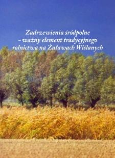 Zadrzewienia śródpolne - ważny element tradycyjnego rolnictwa na Żuławach Wiślanych