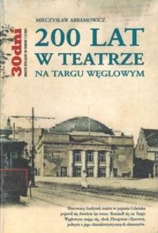 200 lat w teatrze na Targu Węglowym