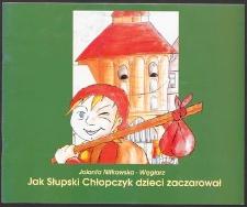 Jak Słupski Chłopczyk dzieci zaczarował