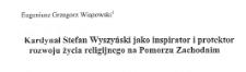 Kardynał Stefan Wyszyński jako inspirator i protektor rozwoju życia religijnego na Pomorzu Zachodnim