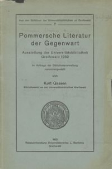 Pommersche Literatur der Gegenwart : Ausstellung der Universitätsbibliothek Greifswald 1932