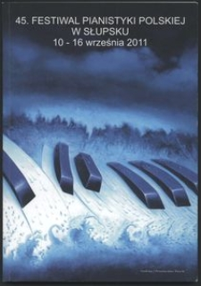 45. Festiwal Pianistyki Polskiej w Słupsku 10-16 września 2011
