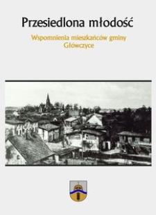 Przesiedlona młodość : wspomnienia mieszkańców gminy