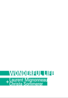 Wonderful Life Laurent Mignonneau + Christa Sommerer