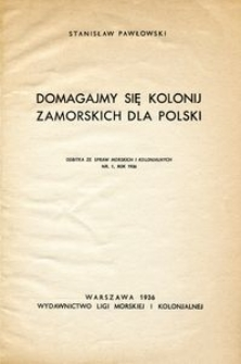Domagajmy się kolonij zamorskich dla Polski