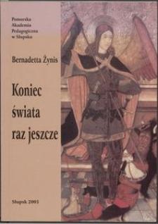 Koniec świata raz jeszcze : katastroficzne wątki w prozie Tadeusza Konwickiego