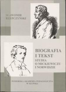 Biografia i tekst : studia o Mickiewiczu i Norwidzie