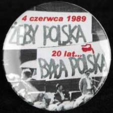 Plakietka - Żeby Polska Była Polską 4 czerwca 1989 20 lat...