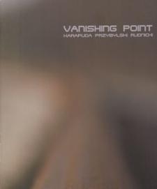 Vanishing point : Karapuda, Przybylski, Rudnicki : komunikacja przestrzenna. Cz. 3 = spatial communication part. Pt 3