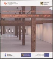Kompleksowy Program Rozwoju Bałtyckiej Galerii Sztuki Współczesnej - utworzenie Centrum Aktywności Twórczej w Ustce