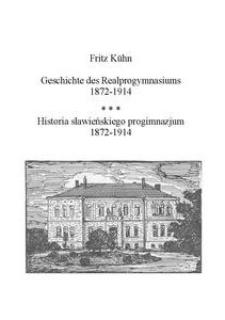 Geschichte des Realprogymnasiums 1872-1914 = Historia sławieńskiego progimnazjum 1872-1914