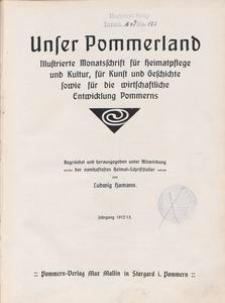 Unser Pommerland : Illustrierte Monatsschrift für Heimatpflege und Kultur, für Kunst und Geschichte sowie für die wirtschaftliche Entwicklung Pommerns 1912-1913