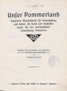 Unser Pommerland : Illustrierte Monatsschrift für Heimatpflege und Kultur, für Kunst und Geschichte sowie für die wirtschaftliche Entwicklung Pommerns 1913-1914