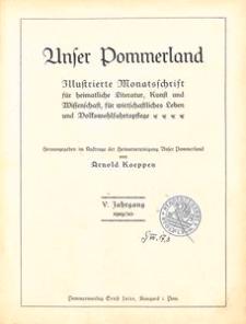 Unser Pommerland : Illustrierte Monatsschrift für heimatliche Literatur und Kultur, Kunst und Wissenschaft, für wirtschaftliches Leben und Volkswohlfahrtspflege