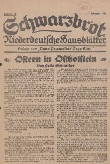 Schwarzbrot. Niederdeutsche Hausblätter. Eigenbeilage zum Neuen Pommerschen Tage-Blatt, 1930, Nr. 16