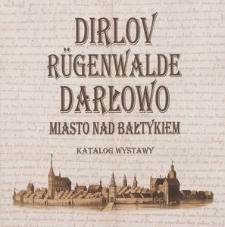 Dirlov - Rügenwalde - Darłowo : miasto nad Bałtykiem