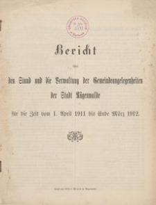 Bericht über den Stand und die Verwaltung der Gemeindeangelegenheiten der Stadt Rügenwalde für die Zeit vom 1. April 1911 bis Ende März 1912