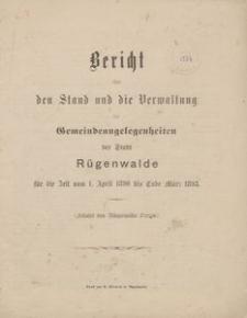 Bericht über den Stand und die Verwaltung der Gemeindeangelegenheiten der Stadt Rügenwalde für die Zeit vom 1. April 1890 bis Ende März 1893