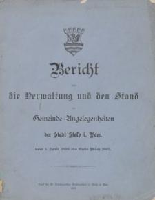 Bericht über die Verwaltung und den Stand der Gemeinde-Angelegenheiten der Stadt i. Pom. vom 1. April 1896 bis Ende März 1897
