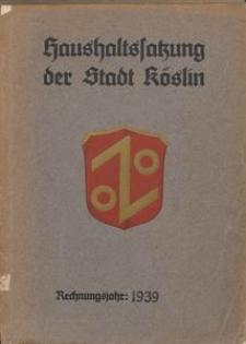 Haushaltssatzung der Stadt Köslin. Rechnungsjahr: 1939