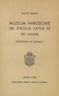Muzeum Narodowe im. króla Jana III we Lwowie : przewodnik po zbiorach