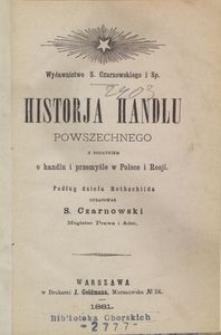 Historja handlu powszechnego z dodatkiem o handlu i przemyśle w Polsce i Rosji