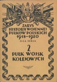 Zarys historji wojennej 2-go Pułku Wojsk Kolejowych