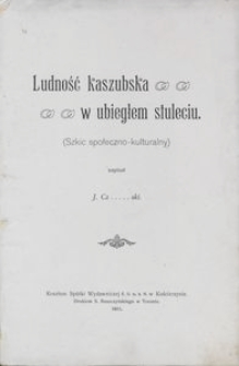 Ludność kaszubska w ubiegłem stuleciu : (szkic społeczno-kulturalny)