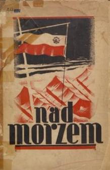 Nad morzem : pamiętnik I-go obozu nadmorskiego L. M. i K. w Jastarni w 1933 r. : praca zbiorowa