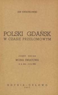 Polski Gdańsk w czasie przełomowym. Część druga, Wojna światowa (2. 8. 1914 - 9. 11. 1918)