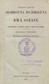 Od bieguna do bieguna i dwa oceany : wspomnienia z podróży, obrazy i szkice żeglarskie