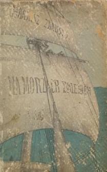 Na morzach dalekich : kartki z pamiętnika marynarza Polaka
