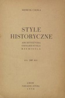 Style historyczne : architektura, ornamentyka, rzemiosła : 240 rys.