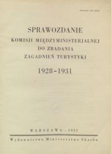 Sprawozdanie Komisji Międzyministerjalnej do zbadania zagadnień turystyki 1928-1931