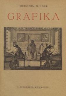 Grafika : drzeworyt, miedzioryt, litografja : wskazówki dla bibljotekarzy i miłośników sztuki