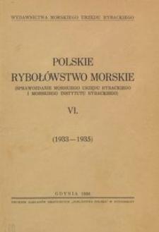 Polskie rybołówstwo morskie : (Sprawozdanie Morskiego Urzędu Rybackiego i Morskiego Instytutu Rybackiego) : T.6, (1933-1935)
