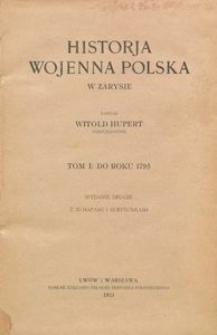Historya wojenna polska w zarysie : T. 1, Do roku 1795