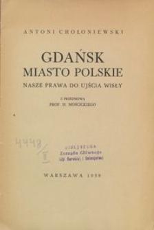 Gdańsk miasto polskie. Nasze prawa do ujścia Wisły