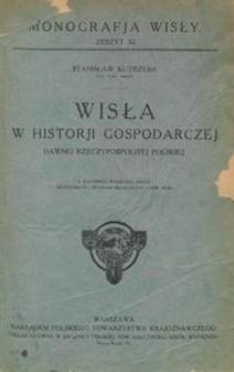 Wisła w historji gospodarczej dawnej Rzeczypospolitej Polskiej