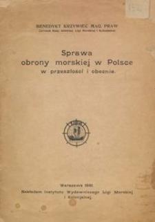 Sprawa obrony morskiej w Polsce w przeszłości i obecnie