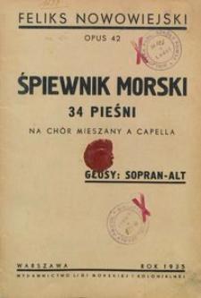 Śpiewnik morski : 34 pieśni : na chór mieszany a cappella : Op. 42
