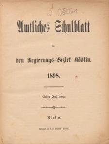 Amtliches Schulblatt für den Regierungs-Bezirk Cöslin 1898
