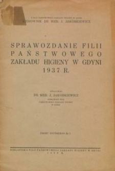 Sprawozdanie Filii Państwowego Zakładu Higieny w Gdyni 1937 r.
