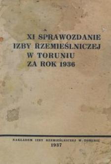 XI Sprawozdanie Izby Rzemieślniczej w Toruniu za rok 1936