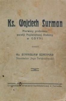 Ks. Wojciech Surman : pierwszy proboszcz parafji Najświętszej Rodziny w Gdyni