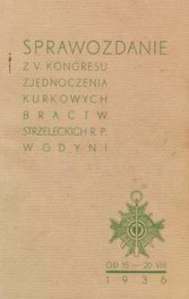 Sprawozdanie z V Kongresu Zjednoczenia Bractw Strzeleckich R.P. w Gdyni od 15 sierpnia do 20 sierpnia 1936.