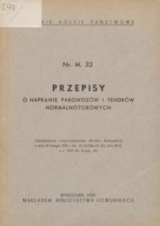Przepisy o naprawie parowozów i tendrów normalnotorowych Nr. M. 32