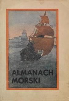 Almanach Morski : na budowę pomnika ku czci odzyskania morza Bazyliki Morskiej w Gdyni